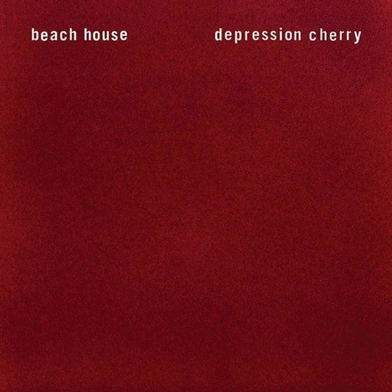 Depression Cherry is listed (or ranked) 3 on the list The Best Beach House Albums, Ranked