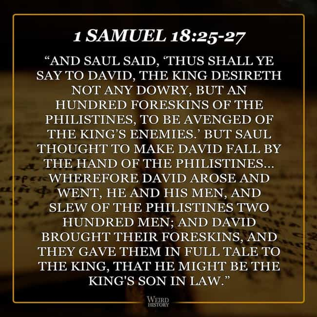 Saul Makes A Grisly Demand In ... is listed (or ranked) 1 on the list The Most Messed Up Passages From The Old Testament