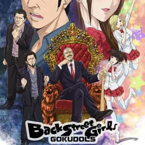 Back Street Girls -GOKUDOLS-  is listed (or ranked) 11 on the list The Best Comedy Anime On Netflix