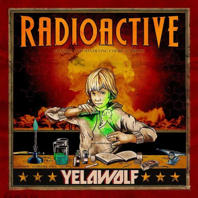 Radioactive is listed (or ranked) 4 on the list The Best Yelawolf Albums, Ranked