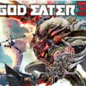 God Eater 3 is listed (or ranked) 18 on the list The Best PS4 Games Of 2019, Ranked
