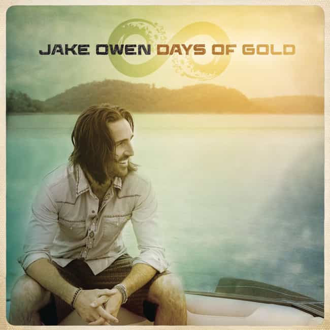 Days of Gold is listed (or ranked) 4 on the list The Best Jake Owen Albums, Ranked