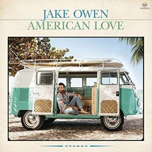 American Love is listed (or ranked) 1 on the list The Best Jake Owen Albums, Ranked