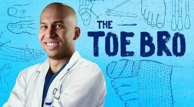 The Toe Bro is listed (or ranked) 4 on the list The Weirdest Reality TV Shows That You Should Definitely Be Watching