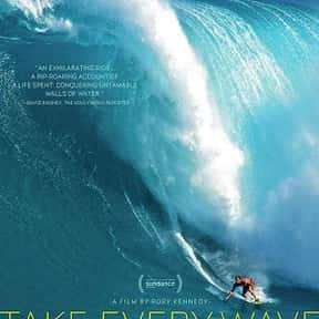 Take Every Wave is listed (or ranked) 25 on the list Catch A Wave With The Best Documentaries About Surfing