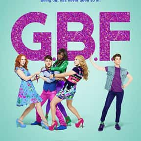 G.B.F. is listed (or ranked) 7 on the list The Best LGBTQ+ Comedy Movies