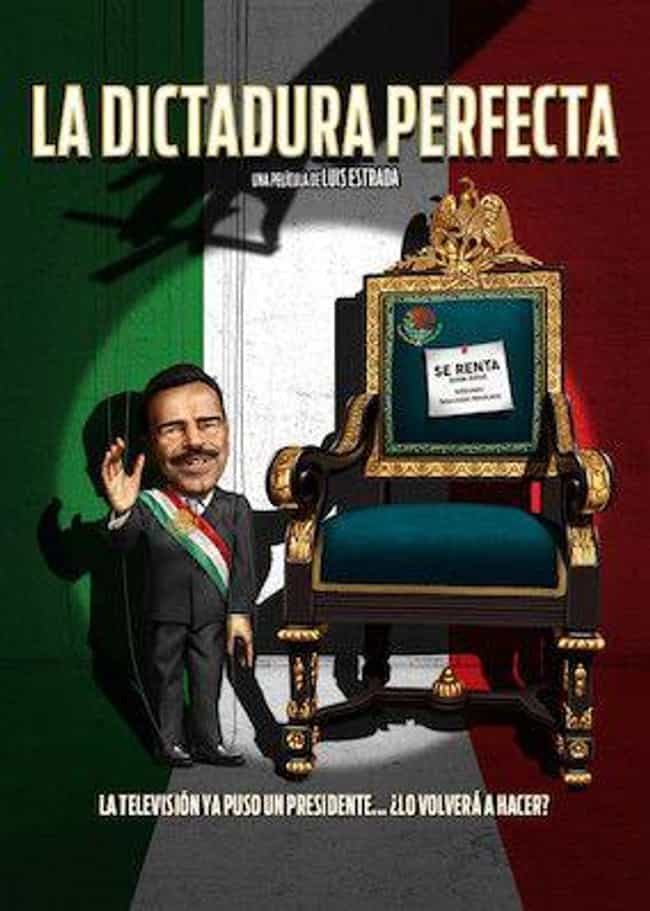 The Perfect Dictatorship is listed (or ranked) 3 on the list The Best Mexican Movies On Netflix