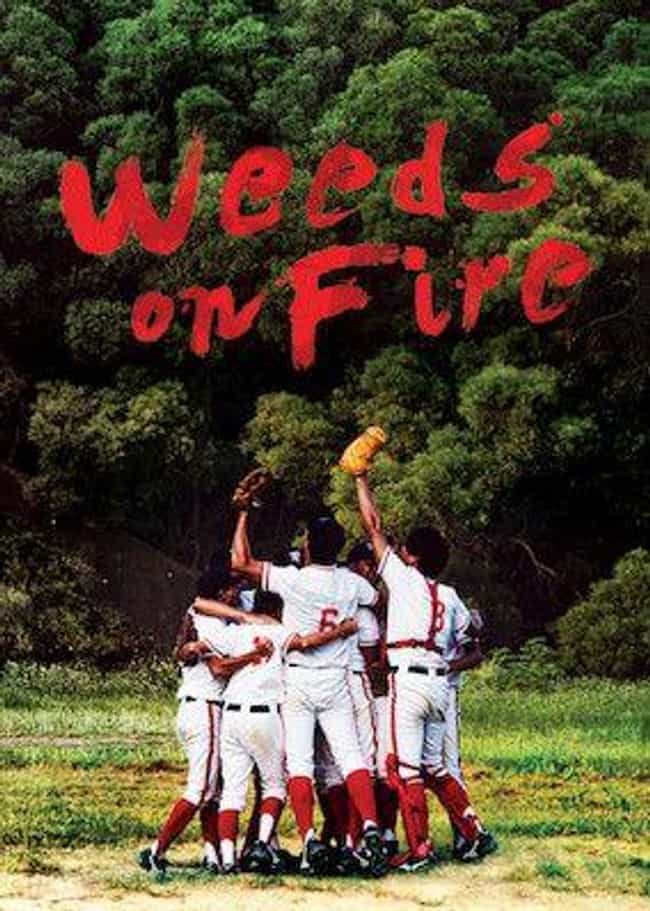 Weeds on Fire is listed (or ranked) 5 on the list The Best Baseball Films & Documentaries on Netflix