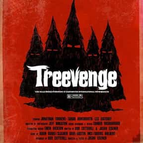 Treevenge is listed (or ranked) 22 on the list The Best Christmas Horror Movies That Will Sleigh You