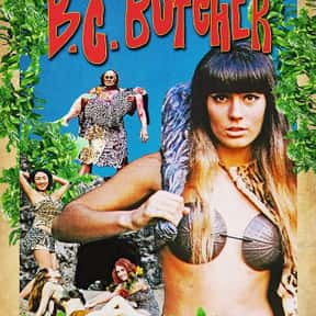 B.C. Butcher is listed (or ranked) 16 on the list The Best Caveman Movies