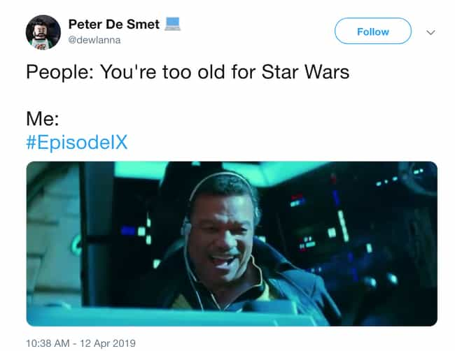 Never Too Old For Star W... is listed (or ranked) 1 on the list Twitter Reactions To The 'Star Wars: The Rise Of Skywalker' Trailer