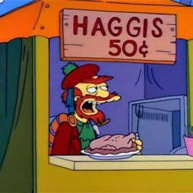 Get Your Haggis is listed (or ranked) 2 on the list The Best Groundskeeper Willie Quotes From 'The Simpsons'