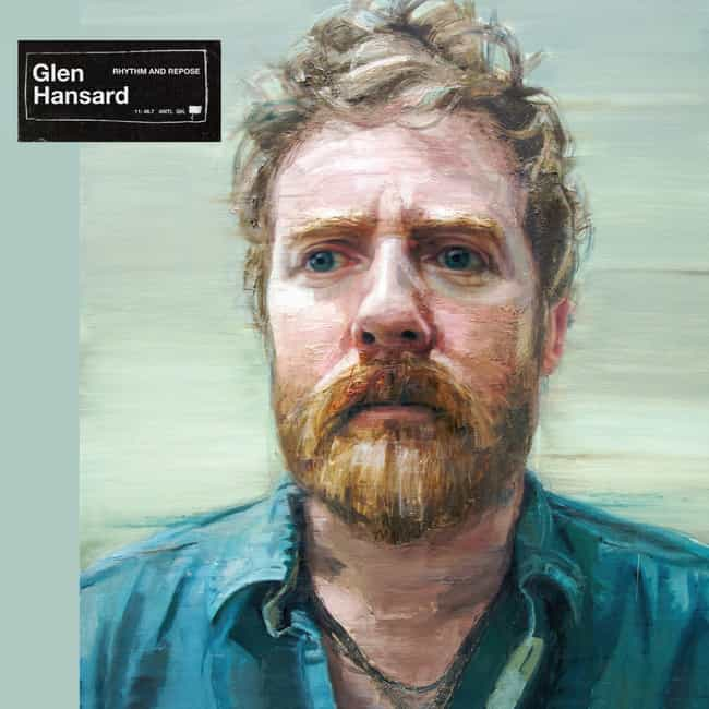 Rhythm and Repose is listed (or ranked) 3 on the list The Best Glen Hansard Albums, Ranked