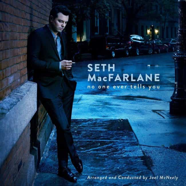No One Ever Tells You is listed (or ranked) 1 on the list The Best Seth MacFarlane Albums, Ranked