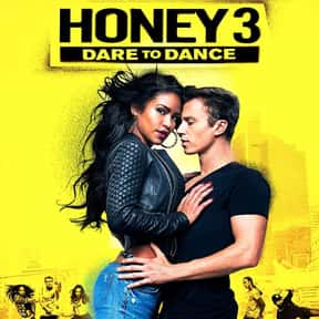 Honey 3: Dare to Dance is listed (or ranked) 20 on the list The Best Movies About Dating In College