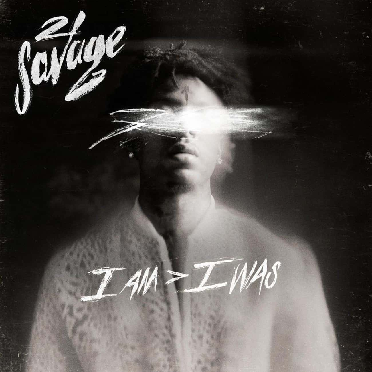 I Am > I Was is listed (or ranked) 1 on the list The Best 21 Savage Albums, Ranked