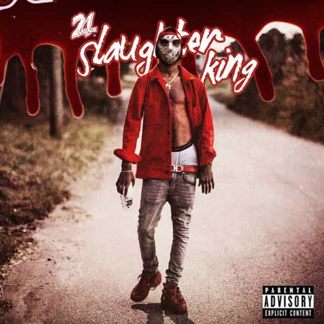 Slaughter King is listed (or ranked) 4 on the list The Best 21 Savage Albums, Ranked