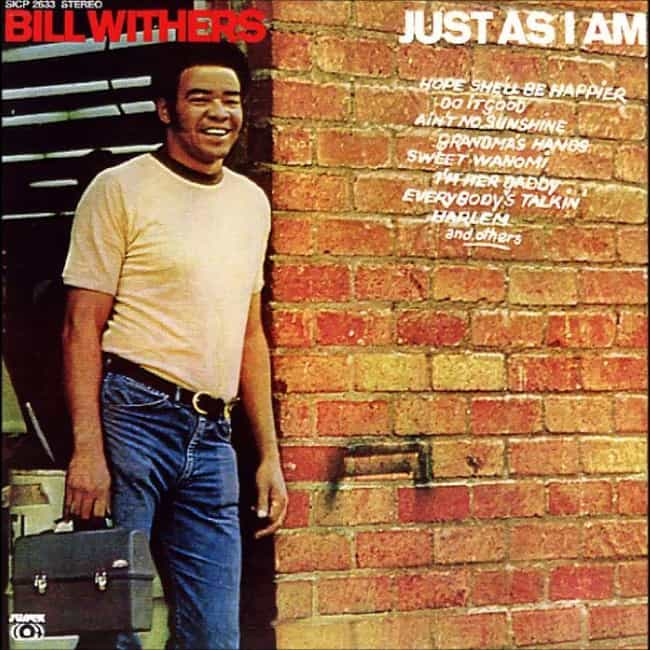 Just as I Am is listed (or ranked) 2 on the list The Best Bill Withers Albums, Ranked