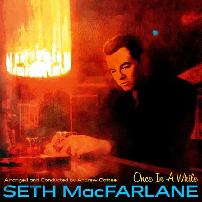 Once in a While is listed (or ranked) 4 on the list The Best Seth MacFarlane Albums, Ranked