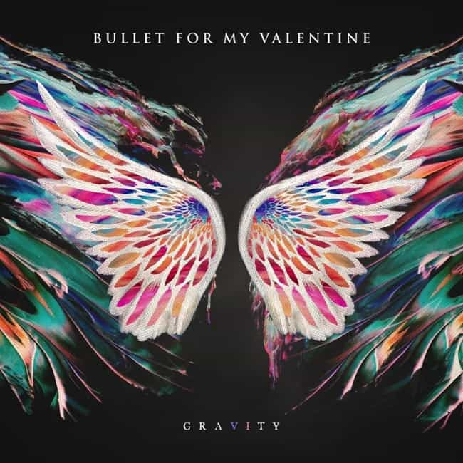 Gravity is listed (or ranked) 4 on the list The Best Bullet for My Valentine Albums, Ranked
