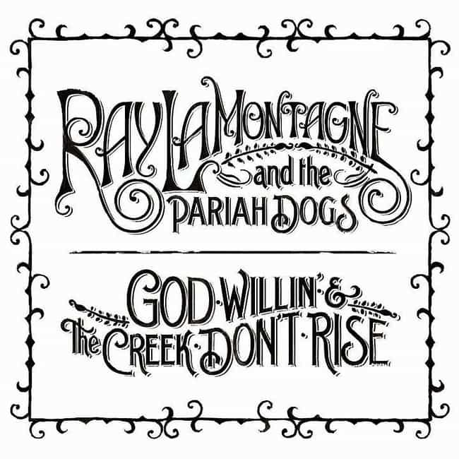 God Willin' and the Cree... is listed (or ranked) 4 on the list The Best Ray LaMontagne Albums, Ranked