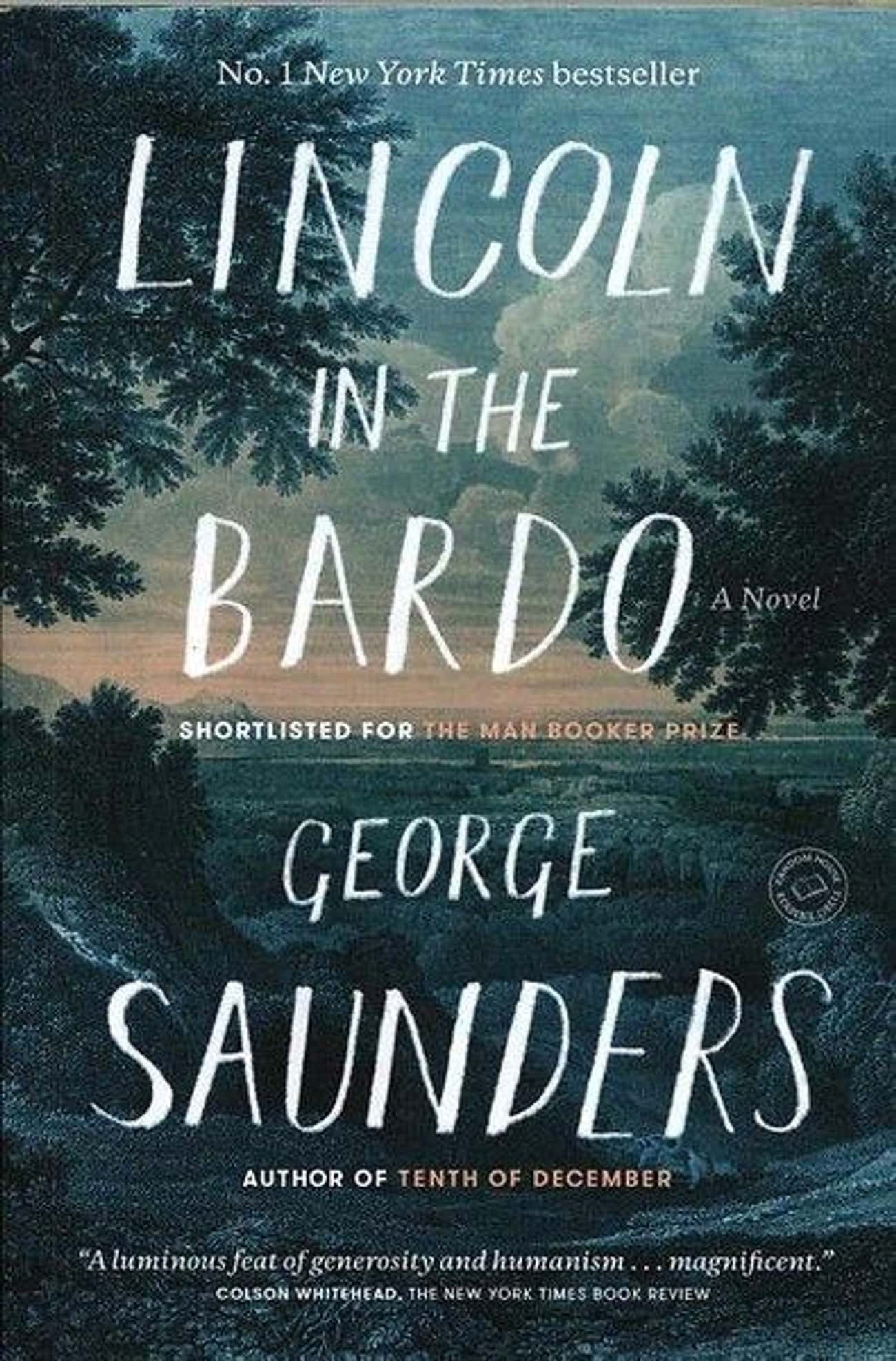 Lincoln in the Bardo is listed (or ranked) 3 on the list The Best George Saunders Books