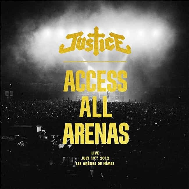 Access All Arenas (Live ... is listed (or ranked) 4 on the list The Best Justice Albums, Ranked