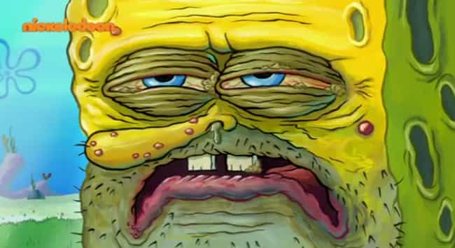 A Sick SpongeBob is listed (or ranked) 7 on the list All-Time Grossest Zoom-Ins On 'SpongeBob SquarePants'