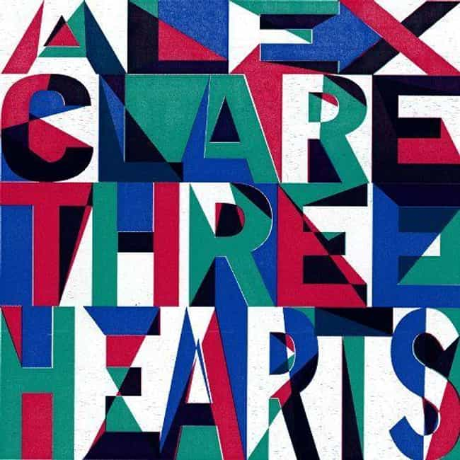 Three Hearts is listed (or ranked) 2 on the list The Best Alex Clare Albums, Ranked