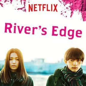 River's Edge is listed (or ranked) 21 on the list The Best Japanese Language Movies on Netflix