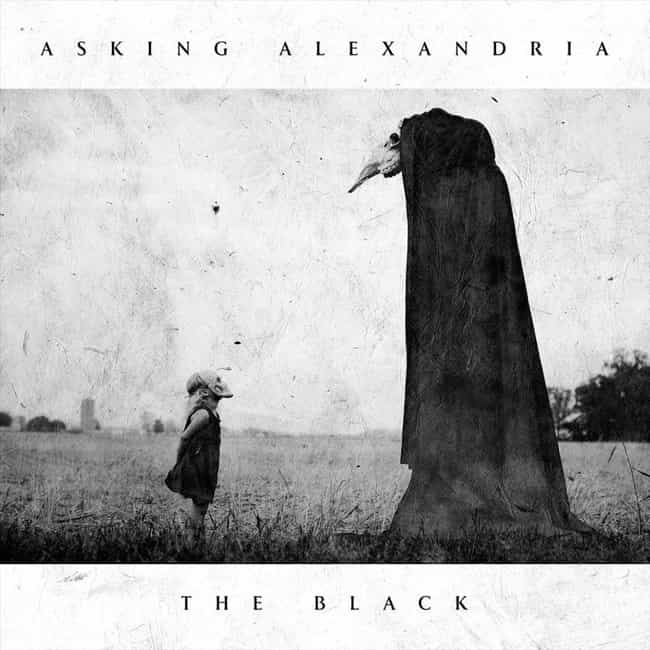 The Black is listed (or ranked) 4 on the list The Best Asking Alexandria Albums, Ranked