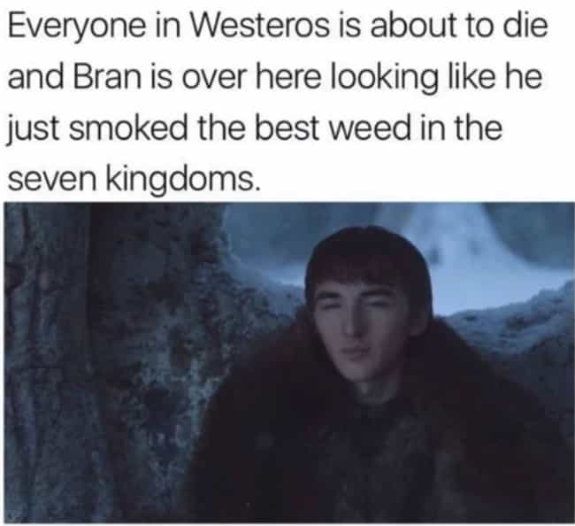 Bran Needs To Step Up His Game is listed (or ranked) 4 on the list The 22 Best Memes From 'The Last Of The Starks'