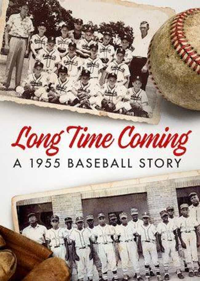 Long Time Coming: A 1955 Baseb... is listed (or ranked) 7 on the list The Best Baseball Films & Documentaries on Netflix