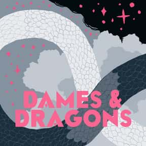 Dames & Dragons is listed (or ranked) 14 on the list The Most Popular D&D Podcasts Right Now, Ranked