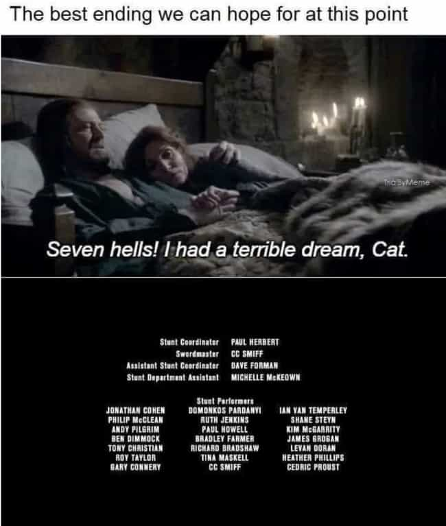 Roll Credits is listed (or ranked) 1 on the list 20 Memes About 'Game Of Thrones' Season 8, Episode 5, 'The Bells'