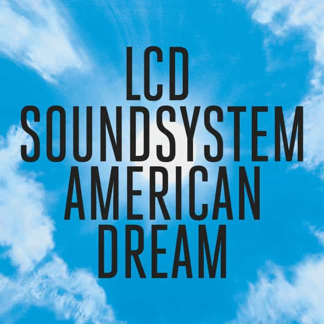 American Dream is listed (or ranked) 3 on the list The Best LCD Soundsystem Albums, Ranked