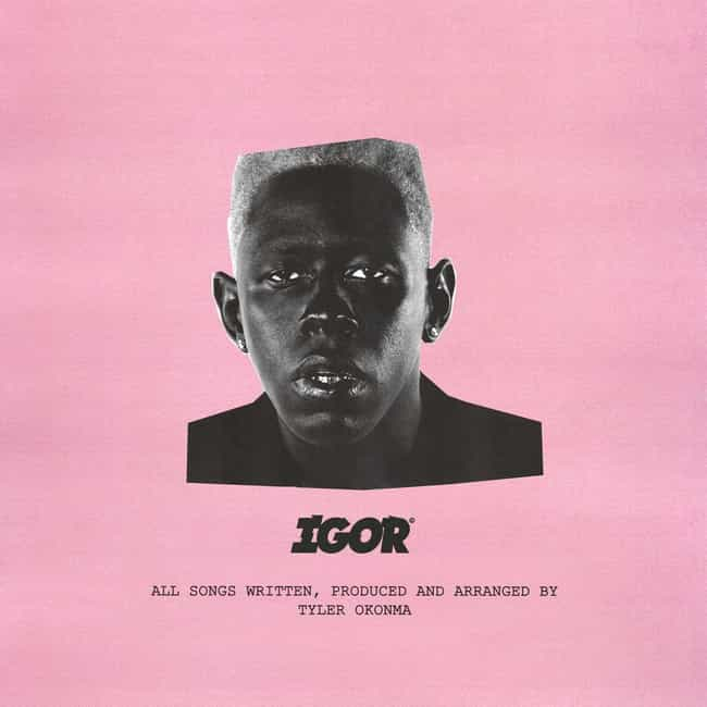 Igor is listed (or ranked) 2 on the list The Best Tyler the Creator Albums, Ranked