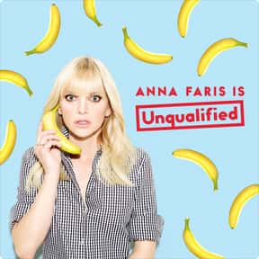 Anna Faris Is Unqualified is listed (or ranked) 24 on the list The Best Podcasts For Women
