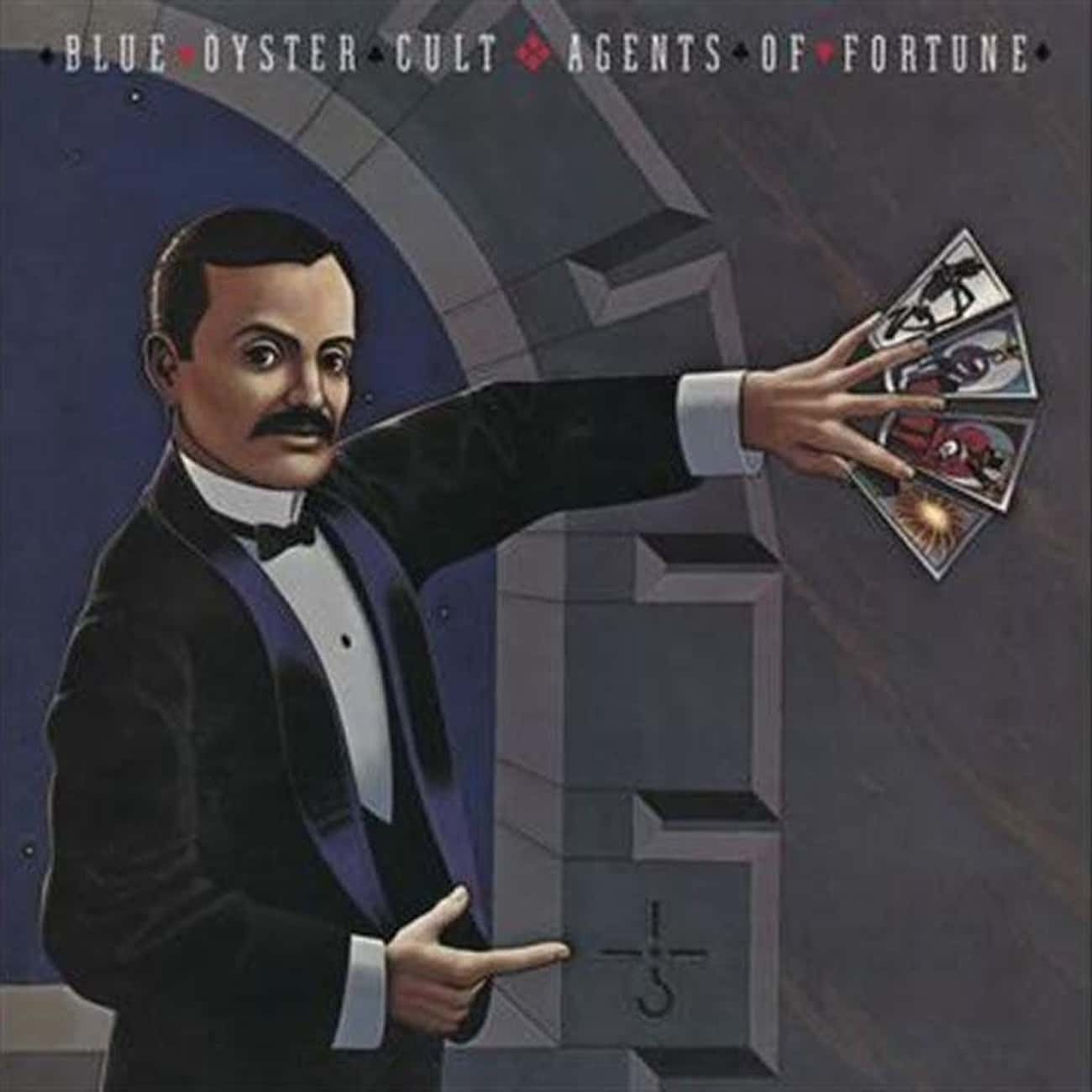 Agents Of Fortune is listed (or ranked) 1 on the list The Best Blue Öyster Cult Albums, Ranked