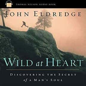 Wild at Heart: Discovering the is listed (or ranked) 1 on the list The 20+ Best Audiobooks For Men All Guys Should Check Out