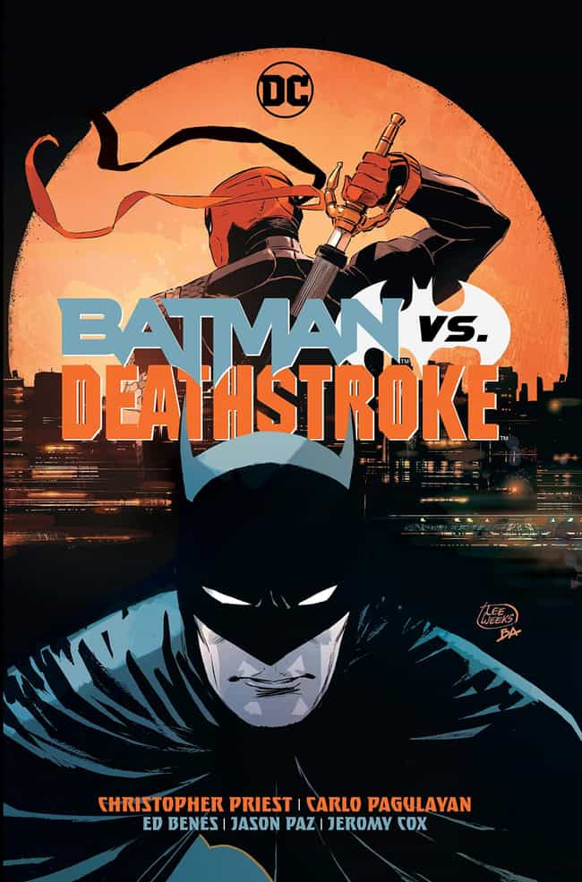 Deathstroke vs. Batman ... is listed (or ranked) 2 on the list The Best Deathstroke Storylines To Get To Know Slade Wilson