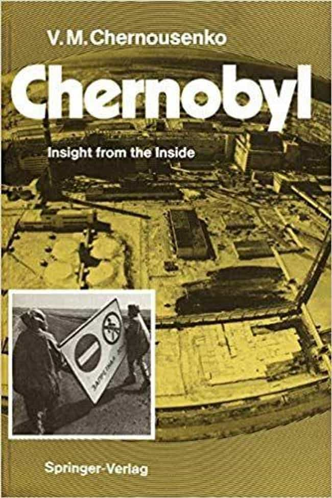 Chernobyl: Insight From The In... is listed (or ranked) 4 on the list All The Books The Creator Of HBO's 'Chernobyl' Says You Should Read About The Disaster