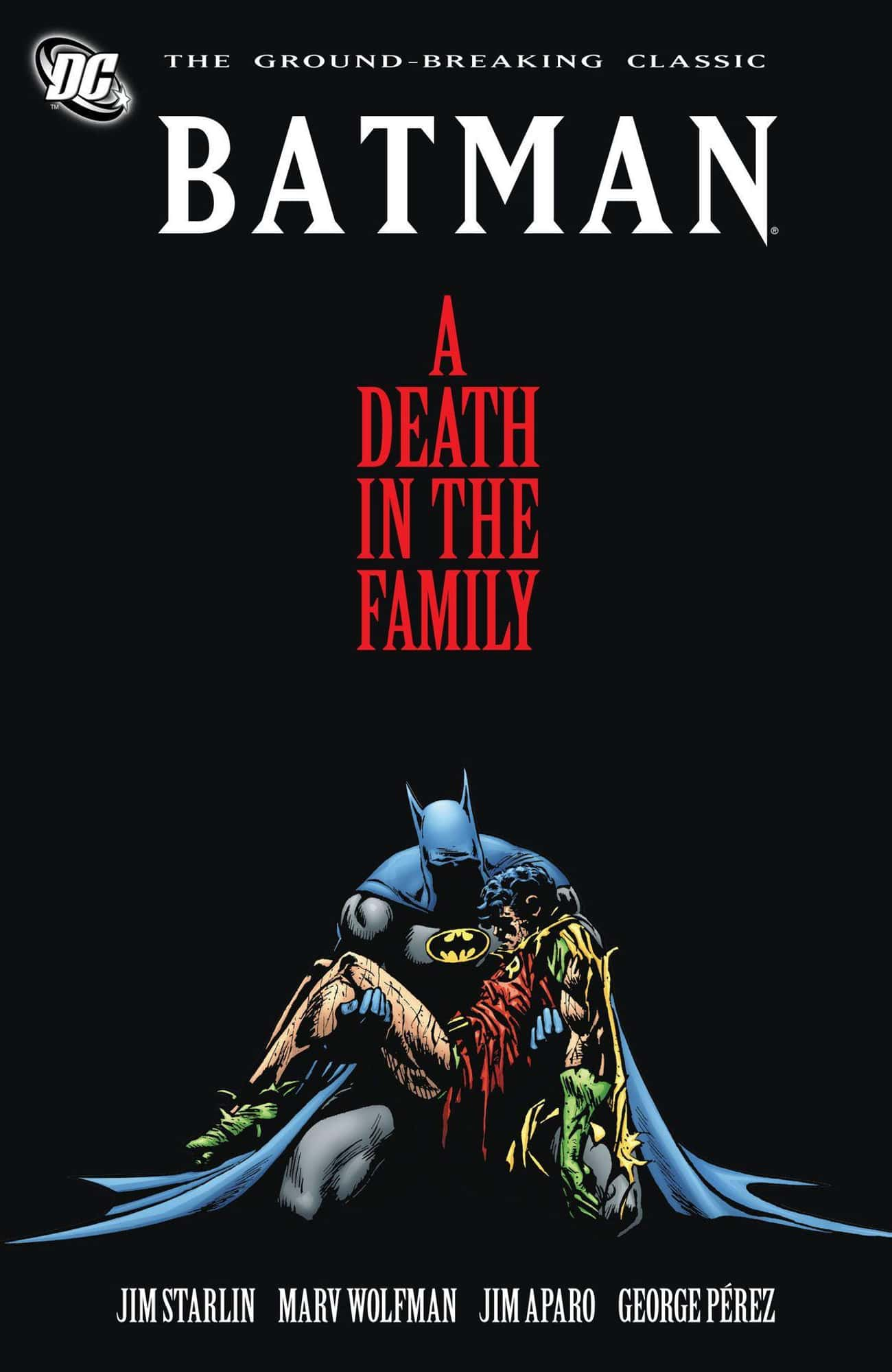 A Death In The Family is listed (or ranked) 3 on the list The Best Joker Storylines In Comic History
