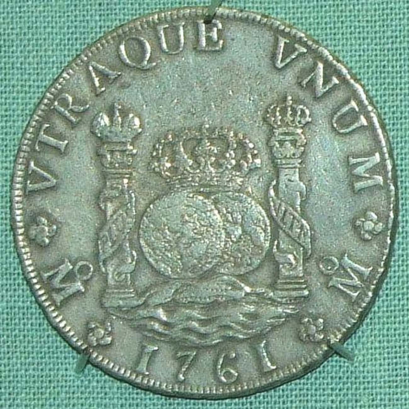 1600s: Spanish Pieces Of Eight is listed (or ranked) 1 on the list All The Currency That Existed In The United States Before The USD