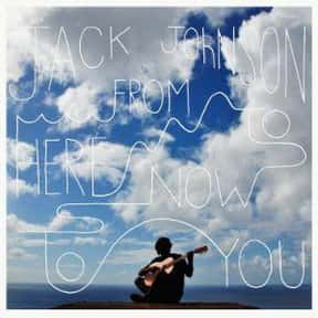 I Got You is listed (or ranked) 16 on the list The Best Jack Johnson Songs