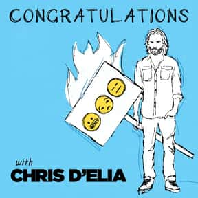 Congratulations w/ Chris D'Eli is listed (or ranked) 6 on the list The Most Popular Comedy Podcasts Right Now, Ranked