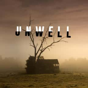 Unwell, a Midwestern Gothic My is listed (or ranked) 15 on the list The Best Scripted Podcasts