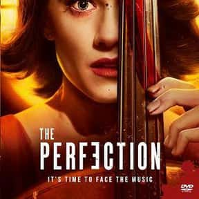The Perfection is listed (or ranked) 13 on the list The Best Netflix Original Thriller Movies