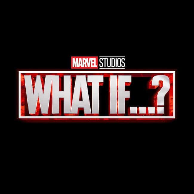 Marvel Studios Asks 'What If…?... is listed (or ranked) 8 on the list Everything We Now Know Is Coming In The Post-'Endgame' MCU