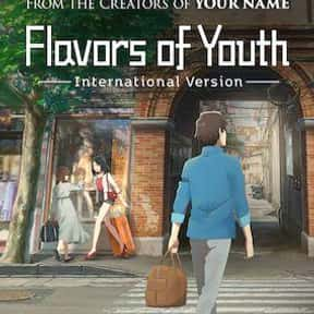 Flavors of Youth is listed (or ranked) 7 on the list The Best Japanese Language Movies on Netflix